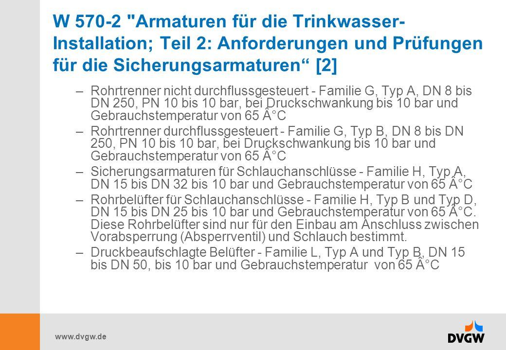 W 570-2 Armaturen für die Trinkwasser-Installation; Teil 2: Anforderungen und Prüfungen für die Sicherungsarmaturen [2]